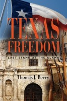 Texas Freedom: Last Stand at the Alamo by Thomas J. Berry