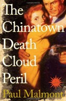 The Chinatown Cloud Death Peril  by Paul Malmont
