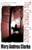 The Crimson Cavalier by Mary Andrea Clarke