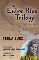 The Entre Rios Trilogy by Perla Suez (trans. Rhonda Dahl Buchanan)