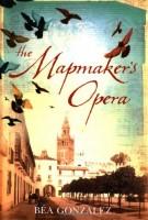 The Mapmaker's Opera by Béa Gonzalez
