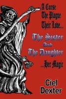 The Sister and the Daughter by Ciel Dexter