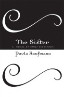 The Sister: A Novel of Emily Dickinson by Paola Kaufmann (trans. William Rowlandson)