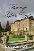 Through Glass Eyes by Margaret Muir