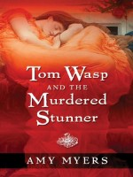 Tom Wasp and the Murdered Stunner by Amy Myers