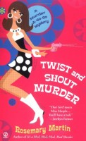 Twist and Shout Murder by Rosemary Martin