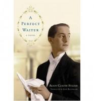 A Perfect Waiter  by Alain Claude Sulzer (trans. John Brownjohn)