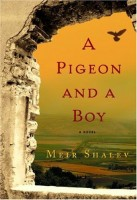 A Pigeon And A Boy by Meir Shalev (trans. Evan Fallenberg)