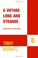 A Voyage Long and Strange : Rediscovering the New World by Tony Horwitz