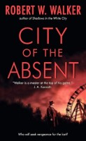 City of the Absent  by Robert W. Walker
