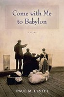 Come With Me to Babylon  by Paul M. Levitt