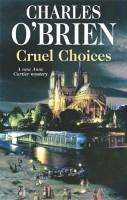 Cruel Choices by Charles O'Brien