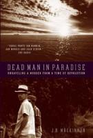Dead Man In Paradise by J.B. MacKinnon