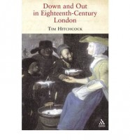 Down And Out In Eighteenth-Century London by Tim Hitchcock