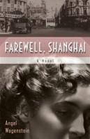 Farewell, Shanghai by Angel Wagenstein (trans. Elizabeth Frank and Deliana Simeonova)