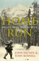 Home Run: Escape From Nazi Europe by Jon Nichol & Tony Rennel