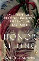 Honor Killing : Race, Rape, and Clarence Darrow's Spectacular Last Case  by David E. Stannard