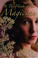 In the House of the Magician  by Mary Hooper