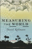 Measuring the World by Daniel Kehlmann (trans. Carol Brown Janeway)