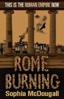Rome Burning  by Sophia MacDougall