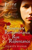 Rosemary for Remembrance & Rue for Repentance  by Felicity Pulman