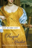 Royal Harlot: A Novel of the Countess of Castlemaine and King Charles II by Susan Holloway Scott