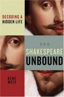 Shakespeare Unbound: Decoding A Hidden Life by René Weis