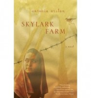 Skylark Farm  by Antonia Arslan (trans. Geoffrey Brock)