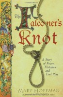 The Falconer's Knot by Mary Hoffman