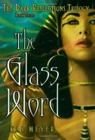 The Glass Word  by Kai Meyer (trans. Elizabeth D. Crawford)