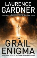 The Grail Enigma : The Hidden Heirs of Jesus and Mary Magdalene by Laurence Gardner