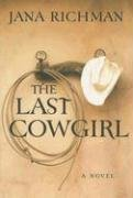 The Last Cowgirl  by Jana Richman