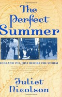 The Perfect Summer: Dancing Into Shadow in 1911 by Juliet Nicolson