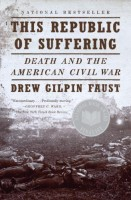 This Republic of Suffering : Death and the American Civil War by Drew Gilpin Faust