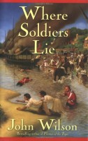 Where Soldiers Lie by John Wilson