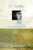 Your Own, Sylvia : A Verse Portrait of Sylvia Plath by Stephanie Hemphill