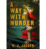 A Way with Murder by R.J. Jagger