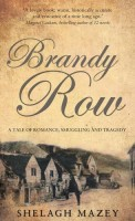 Brandy Row by Shelagh Mazey