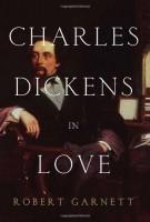 Charles Dickens in Love by Robert Garnett