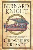 Crowner's Crusade by Bernard Knight