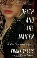 Death and the Maiden: A Max Liebermann Mystery by Frank Tallis