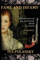 Fame & Infamy: Adventures of an American Maid in Paris by Ivy Polansky