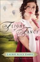 Flight of Fancy by Laurie Alice Eakes