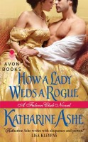 How a Lady Weds a Rogue: A Falcon Club Novel by Katharine Ashe