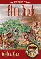 Journey to Plum Creek by Melodie A. Cuate