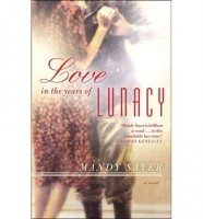 Love in the Year of Lunacy by Mandy Sayer