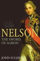 Nelson: The Sword of Albion by John Sugden