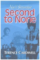 Nullis Secondus: Second To None by Terence Cardwell