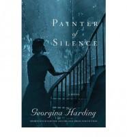 Painter of Silence by Georgina Harding
