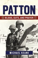 Patton: Blood, Guts, and Prayer by Michael Keane
